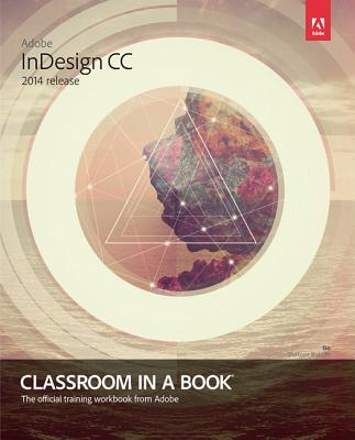 Adobe Indesign Cc Classroom in a Book 2014 By Anton, Kelly Kordes/ Cruise, John